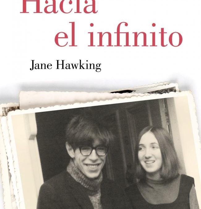 """""""Hacia el Infinito. Mi Vida con Stephen Hawking"""" de Jane Hawking"""